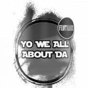 Yo We All About Da