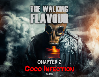 Coco Infection Aroma - Ch. 2 by The Walking Flavour